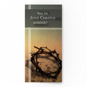 Wer ist Jesus Christus wirklich?