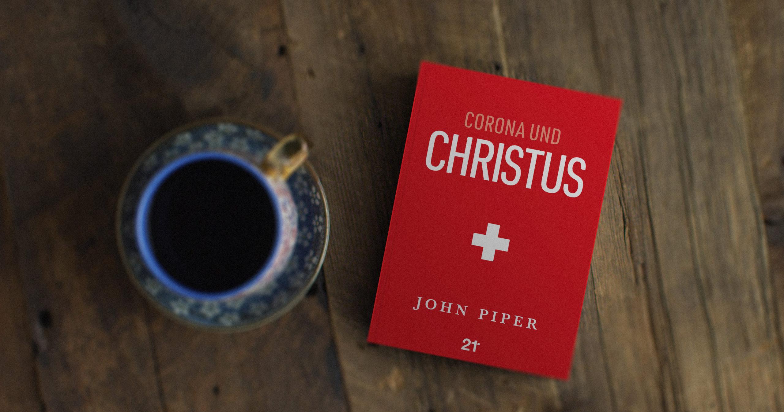 Buchvorstellung: Corona und Christus von John Piper