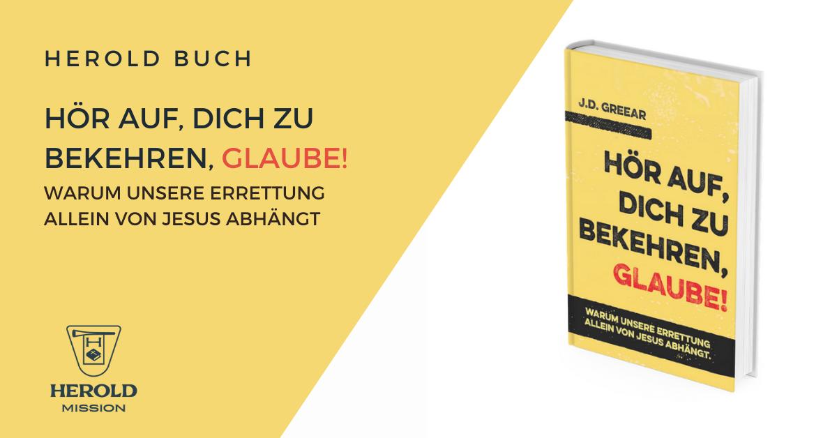 Unser neues Buch: Hör auf, dich zu bekehren, glaube! von J.D. Greer